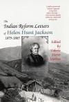 The Indian Reform Letters of Helen Hunt Jackson, 1879–1885 (Critical Studies Series; 28) - Helen Hunt Jackson, Valerie Sherer Mathes