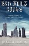 Britannia Rules: Goddess-Worship in Ancient Anglo-Celtic Society - Lochlainn Seabrook