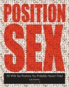 The Position Sex: 50 Wild Sex Positions You Probably Haven't Tried - Lola Rawlins