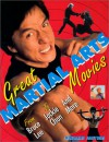 Great Martial Arts Movies: From Bruce Lee to Jackie Chan and More - Richard Meyers