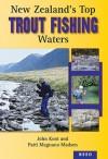 New Zealands Top Trout Fishing Waters - John Kent
