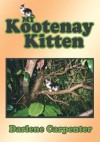 My Kootenay Kitten - Darlene Carpenter