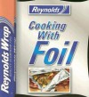 Reynolds Cooking with Foil - Publications International Ltd.