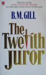 The Twelfth Juror - B.M. Gill