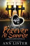 Forever At Sunrise (The Rock Gods) (Volume 8) - Ann Lister