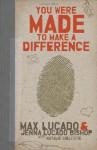 You Were Made to Make a Difference - Max Lucado, Jenna Lucado Bishop
