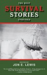 The Best Survival Stories Ever Told (Best Stories Ever Told) - Jon E. Lewis