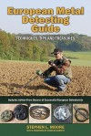 European Metal Detecting Guide: Techniques, Tips and Treasures - Stephen L. Moore