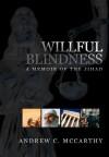 Willful Blindness: A Memoir of the Jihad - Andrew C. McCarthy