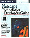 Official Netscape Technologies Developer's Guide - Luke Duncan, Sean Michaels