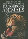 The Atlas of the World's Most Dangerous Animals: Mapping Nature's Born Killers - Paula Hammond