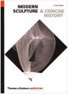 Modern Sculpture: A Concise History (World of Art) - Herbert Read