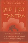 Red Hot Tantra: Erotic Secrets of Red Tantra for Intimate Soul-to-Soul Sex and Ecstatic, Enlightened Orgasms - David Ramsdale, Cynthia W. Gentry