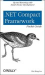 .NET Compact Framework Pocket Guide (Pocket Reference (O'Reilly)) - Wei-Meng Lee