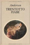 Trentotto fiabe - Hans Christian Andersen, Lucia Gori