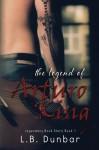 The Legend of Arturo King (Legendary Rock Stars) by L.B. Dunbar (2015-01-26) - L.B. Dunbar