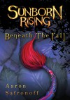 Sunborn Rising: Beneath the Fall - Aaron Safronoff