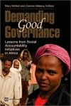 Demanding Good Governance: Lessons from Social Accountability Initiatives in Africa - Mary McNeil, Carmen Malena