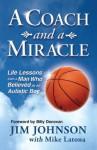 A Coach and A Miracle - Jim Johnson, Mike Latona, Billy Donovan