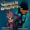 Charlie Bumpers vs. the Squeaking Skull - Bill Harley, Adam Gustavson