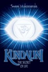 Kundalini: The Secret of Life - Swami Muktananda, Swami Kripananda