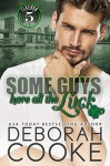 Some Guys have all the Luck - Deborah Cooke
