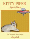 Kitty Piper, Angel Cat, Book 2: The Venusians Have Landed - Mary Lasota