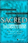 Sacred Business: Resurrecting the Spirit of Work - Heather Campbell