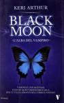 Black Moon: L'alba del vampiro - Keri Arthur, Daniela Di Falco