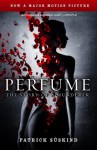 Perfume: The Story Of A Murderer - Patrick Süskind, John E. Woods