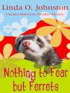 Nothing to Fear But Ferrets (Kendra Ballantyne, Pet-sitter Mystery, #2) - Linda O. Johnston