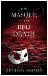The Masque of the Red Death - Bethany Griffin