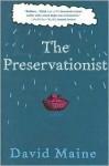 The Preservationist - David Maine