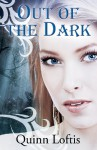 Out Of The Dark (The Grey Wolves Series) - Quinn Loftis, Rachel Carr, Ludwig designs , Robin