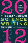 The Best American Science Writing 2012 - Michio Kaku, Jesse Cohen
