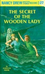 The Secret of the Wooden Lady (Nancy Drew, #27) - Carolyn Keene