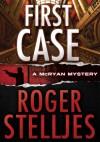 First Case - Roger Stelljes