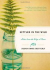 Settled in the Wild: Notes from the Edge of Town - Susan Hand Shetterly