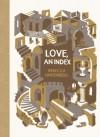 Love, an Index - Rebecca Lindenberg