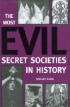 The Most Evil Secret Societies in History - Shelley Klein