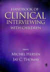 Handbook of Clinical Interviewing with Children - Michel Hersen, Jay C. Thomas