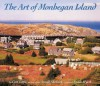The Art of Monhegan Island - Carl Little, Arnold Skolnick, Jamie Wyeth