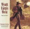 Wyatt Earp's West: Images and Words - Jim Wilson, Ben Glass