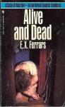 Alive And Dead - E.X. Ferrars