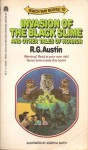 The Invasion of the Black Slime and Other Tales of Horror - R.G. Austin
