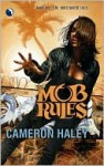 Mob Rules (Underworld Cycle #1) - Cameron Haley