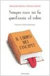 Sempre cara mi fu quest'ernia al colon. Il libro dei Fincipit - Alessandro Bonino, Stefano Andreoli, Stefano Bartezzaghi