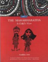 The Mahabharatha: A Child's View: Volume 2 - Samhita Arni