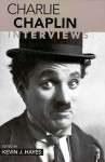 Charlie Chaplin: Interviews (Conversations with Filmmakers) - Charles Chaplin, Kevin J. Hayes