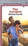 Ties That Bind - Marisa Carroll
